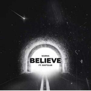 Believe karma lyrics or karma believe lyrics or raftaar believe lyrics