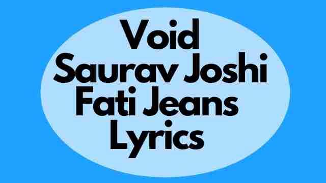 Saurav Joshi fati jeans lyrics