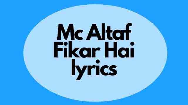 Fikar lyrics Mc Altaf