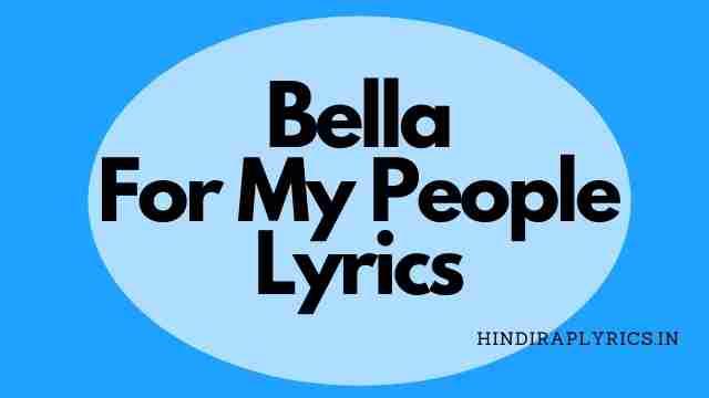 For My People lyrics Bella