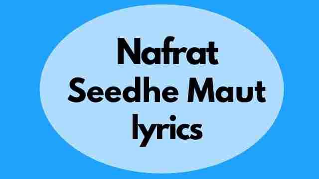 Seedhe Maut Nafrat lyrics
