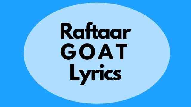 Raftaar Goat Lyrics