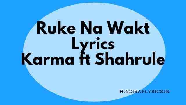 Ruke Na Wakt lyrics Karma